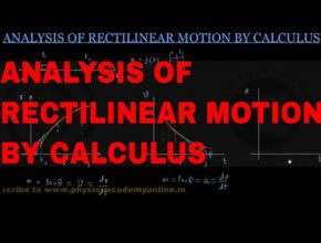 ANALYSIS OF RECTILINEAR MOTION BY CALCULUS (Sample ) Physics Academy Online